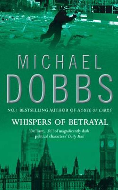 Dobbs, Michael / Whispers of Betrayal