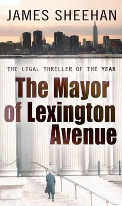 Sheehan, James / The Mayor of Lexington Avenue