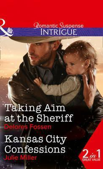 Mills & Boon / Intrigue / 2 in 1 / Taking Aim at the Sheriff / Kansas City Confessions