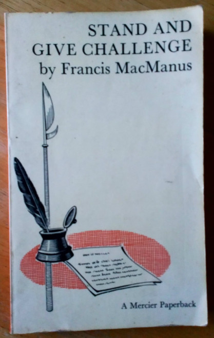 MacManus, Francis - Stand and Give Challenge - Vintage PB 1st Ed 1964 Mercier