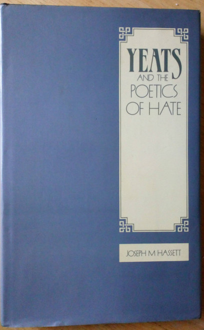 Hassett, Joseph M - Yeats and the Poetics of Hate - Literary Criticism HB 1986 Poetry