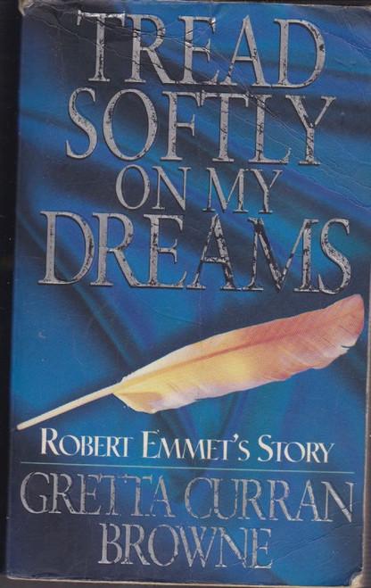 Curran Browne, Gretta / Tread Softly on my Dreams