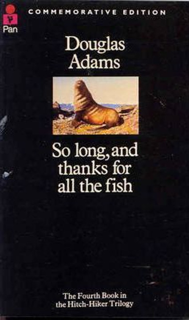 Adams, Douglas / So Long, and Thanks for All the Fish