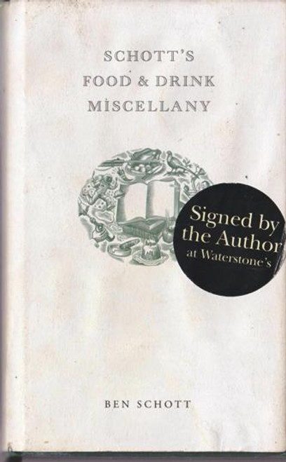 Ben Schott / Schott's Food and Drink Miscellany (Hardback) (Signed by the Author)