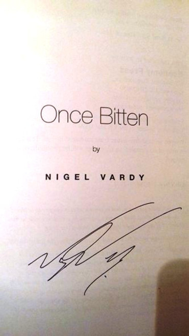 Nigel Vardy / Once Bitten (Paperback) (Signed by the Author)