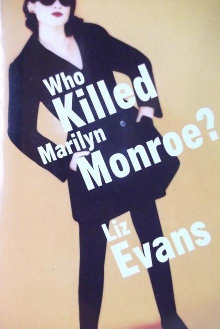 Evans, Liz  / Who Killed Marilyn Monroe