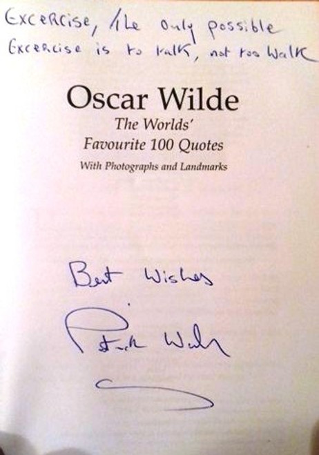 Patrick Walsh / Oscar Wilde: The Worlds Favourite 100 Quotes (Paperback) (Signed by the Author)