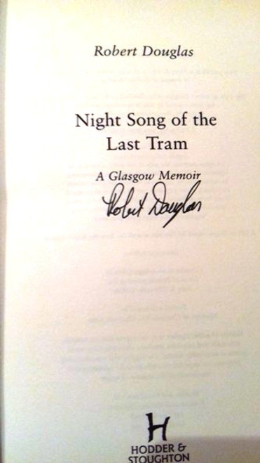 Robert Douglas / Night Song of the Last Tram : A Glasgow Childhood (Hardback) (Signed by the Author)