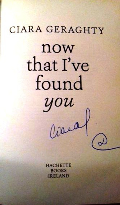 Ciara Geraghty / Now That I've Found You (Large Paperback) (Signed by the Author)
