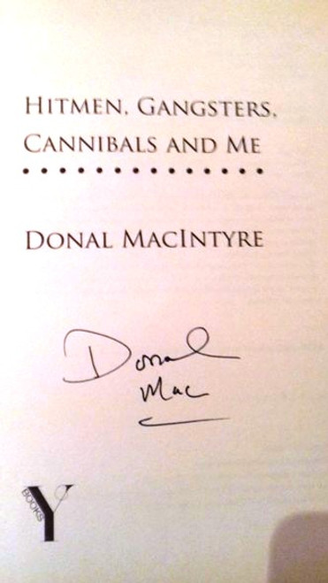 Donal MacIntyre / Hitmen Gangsters Cannibals and Me (Large Paperback) (Signed by the Author)