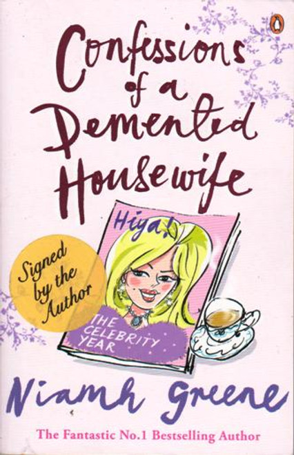 Niamh Greene / Confessions of a Demented Housewife : The Celebrity Year (Large Paperback) (Signed by the Author)