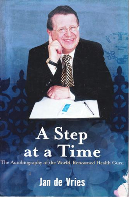 Jan De Vries / A Step at a Time : The Autobiography of the World-Renowned Health Guru (Large Hardback) (Signed by the Author)