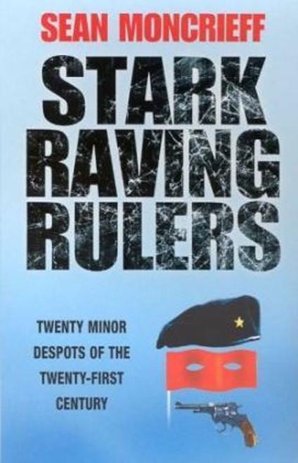 Moncrieff, Sean / Stark Raving Rulers