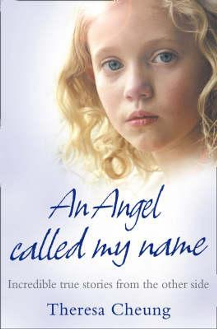 Cheung, Theresa / An Angel Called My Name