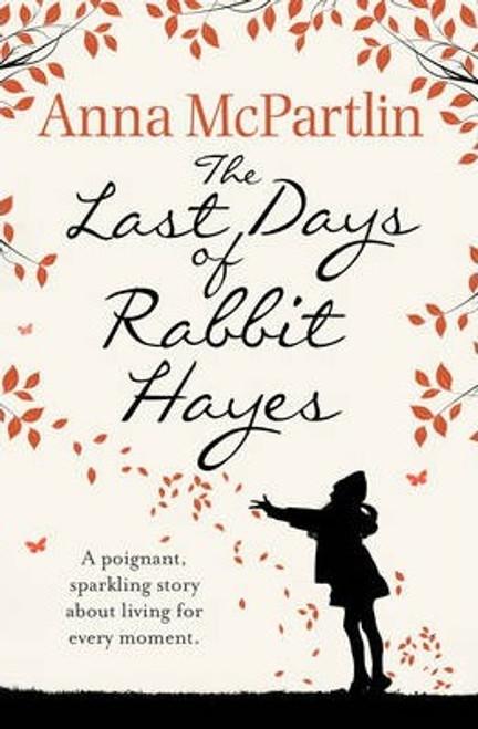 McPartlin, Anna / The Last Days of Rabbit Hayes