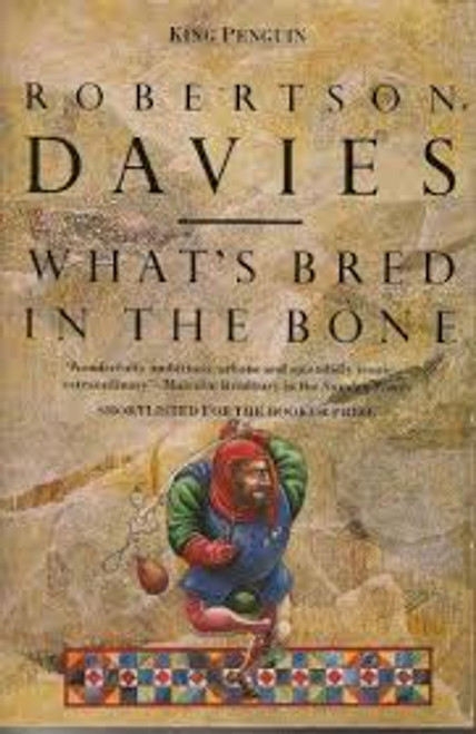 Davies, Robertson / What's Bred in the Bone