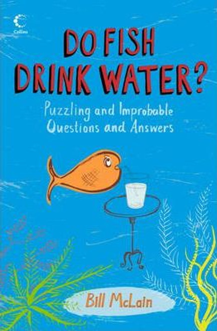 McLain, Bill / Do Fish Drink Water? : Puzzling and Improbable Questions and Answers