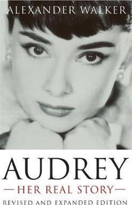 Walker, Alexander / Audrey: Her Real Story
