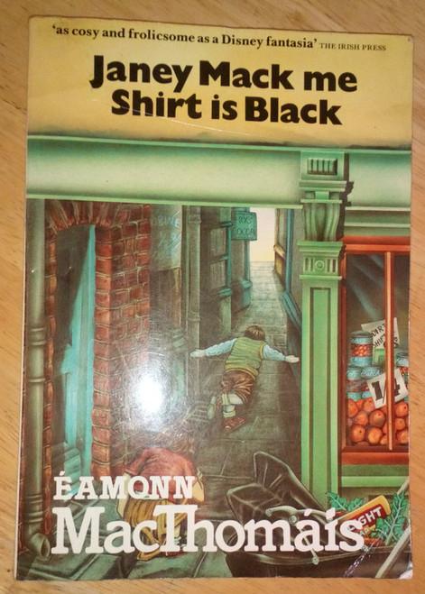 Mac Thomáis,  Éamonn - Janey Mack me Shirt is Black - PB Dublin Street Life - 1985  ( Originally 1982)