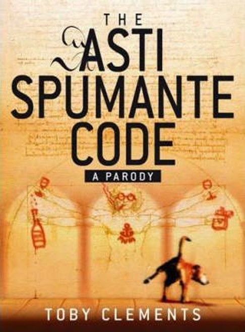 Clements, Toby / The Asti Spumante Code : A Parody