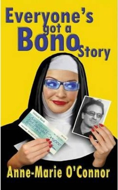O'Connor, Anne-Marie / Everyones Got a Bono Story