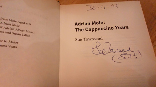Townsend, Sue - Adrian Mole : The Cappuccino Years SIGNED & Dated HB 1st Ed 1999