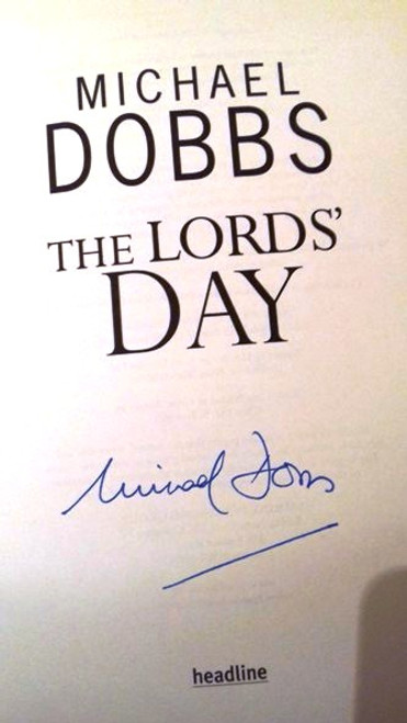 Michael Dobbs / The Lords' Day (Large Hardback) (Signed by the Author)