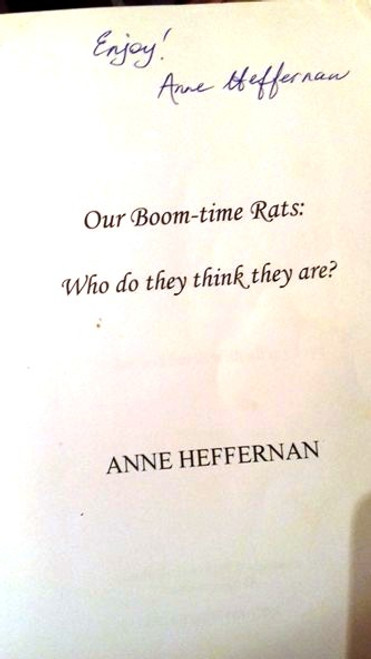 Anne Heffernan / Our Boomtime Rats - Who Do They Think They Are? (Large Paperback) (Signed by the Author)