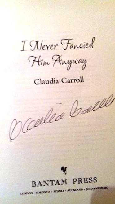 Claudia Carroll / I Never Fancied Him Anyway (Large Paperback) (Signed by the Author)