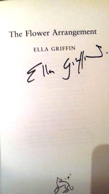 Ella Griffin / The Flower Arrangement (Large Paperback) (Signed by the Author)