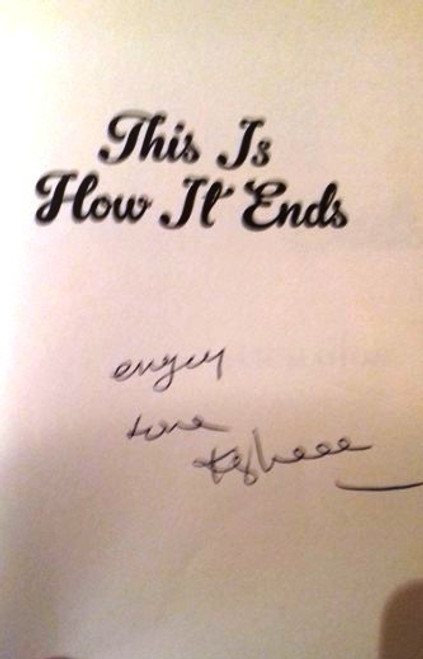 Kathleen MacMahon / This Is How It Ends (Large Paperback) (Signed by the Author) (1)