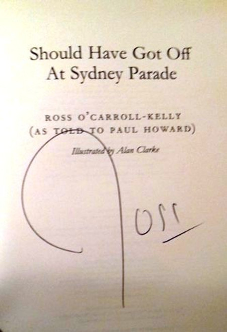 Ross O'Carroll-Kelly / Should Have Got Off at Sydney Parade (Large Paperback) (Signed by the Author)