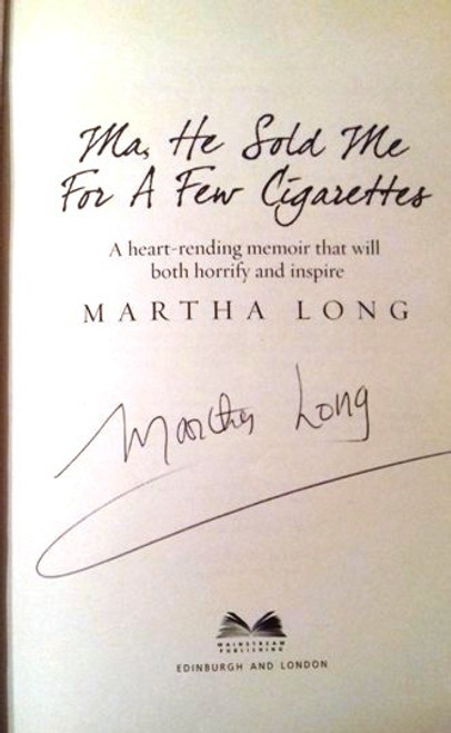 Martha Long / Ma, He Sold Me for a Few Cigarettes (Large Paperback) (Signed by the Author)