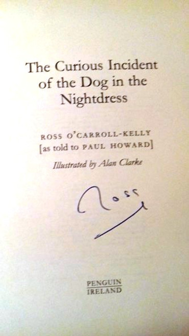 Ross O'Carroll-Kelly / The Curious Incident of the Dog in the Nightdress (Large Paperback) (Signed by the Author)