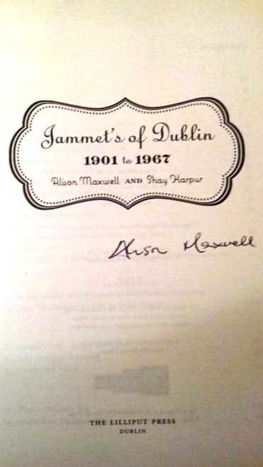 Alison Maxwell / Jammet's of Dublin : 1901-67 (Large Hardback) (Signed by the Author)