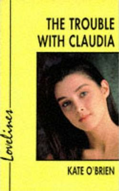 O'Brien, Kate / Lovelines: The Trouble with Claudia