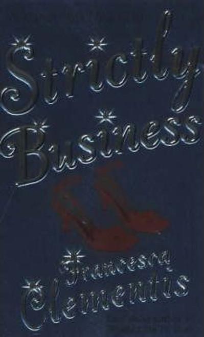Clementis, Francesca / Strictly Business