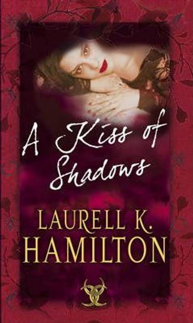 Hamilton, Laurell K. / A Kiss Of Shadows