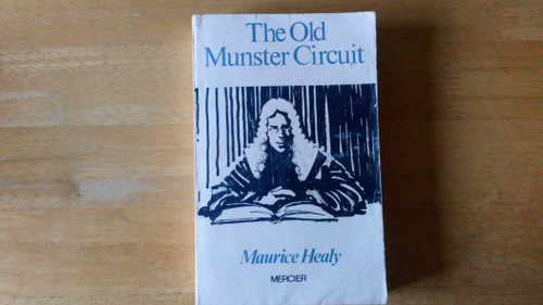 Healy, Maurice - The Old Munster Circuit - PB Mercier Press - Cork legal Anecdote