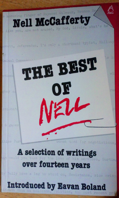 McCafferty, Nell - The Best of Nell : A Selection of writings over 14 Years - Journalism & Writing  1970-1984 PB Ireland