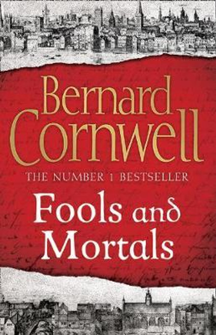 Cornwell, Bernard / Fools and Mortals