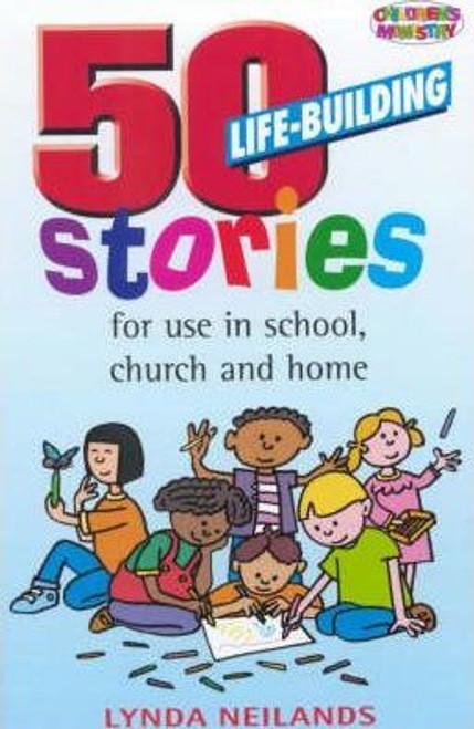 Neilands, Lynda / 50 Life-building Stories