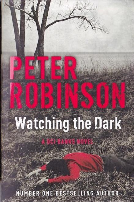 Robinson, Peter / Watching the Dark