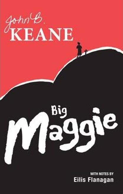 Keane, John B. / Big Maggie