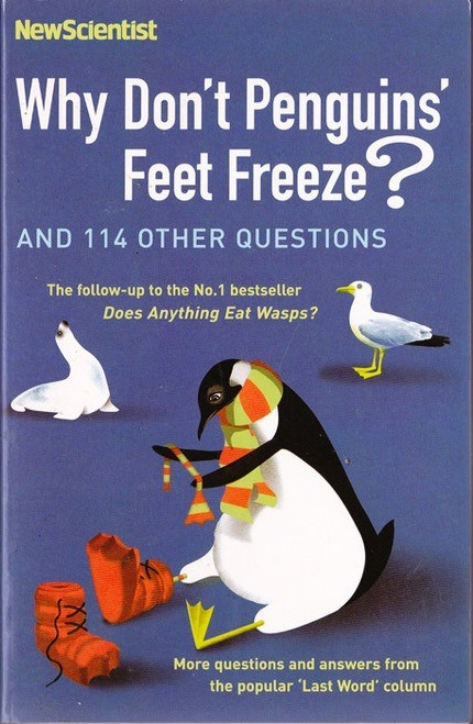Why Don't Penguins' Feet Freeze? - and 114 other questions