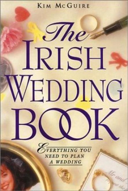 McGuire, Kim / The Irish Wedding Book : Everything You Need to Plan Your Wedding (Large Paperback)
