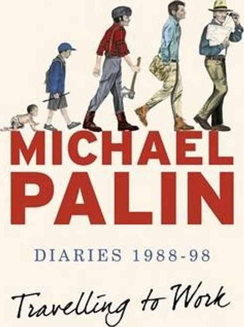 Palin, Michael / Travelling to Work : Diaries 1988-1998 (Large Paperback)