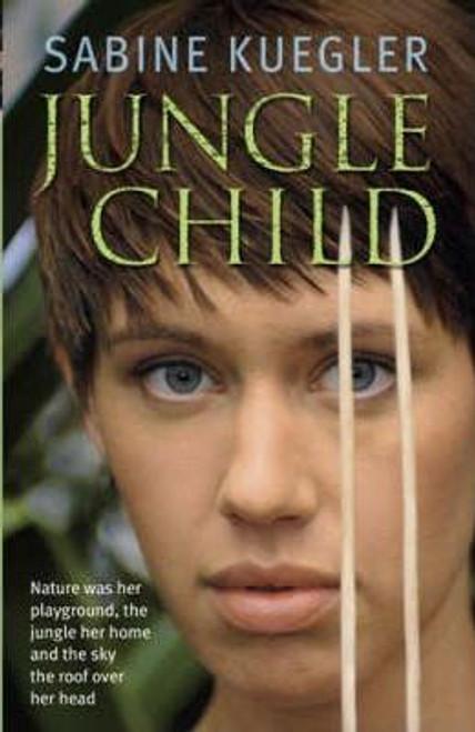 Kuegler, Sabine / Jungle Child (Large Paperback)