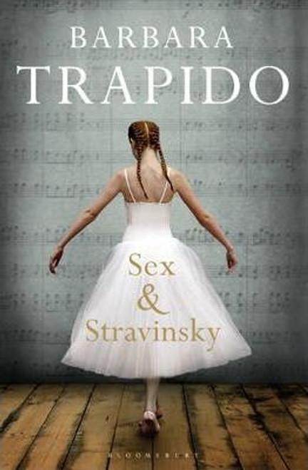 Trapido, Barbara / Sex and Stravinsky (Large Paperback)