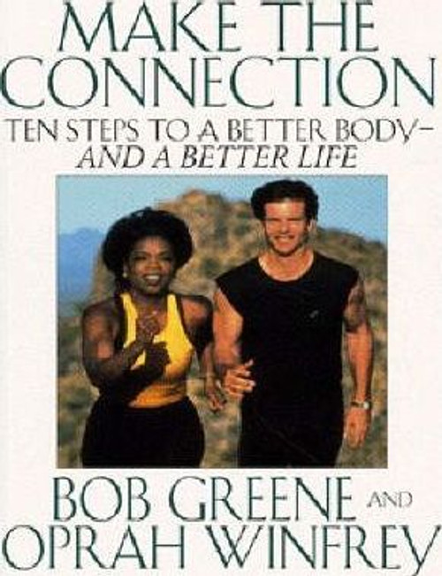 Greene, Bob / Make the Connection : 10 Steps to a Better Body - And a Better Life (Large Paperback)